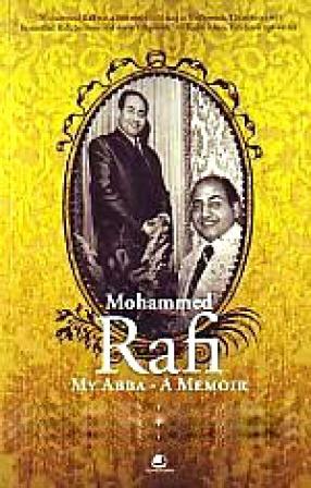 Mohammed Rafi: My Abba: A Memoir