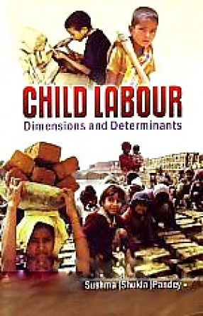 Child Labour: Dimensions and Determinants
