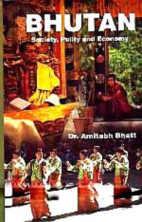 Bhutan: Society, Polity and Economy