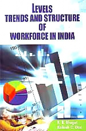Levels, Trends and Structure of Workforce in India: A Census Based Study
