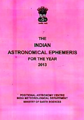 The Indian Astronomical Ephemeris for the Year, 2013