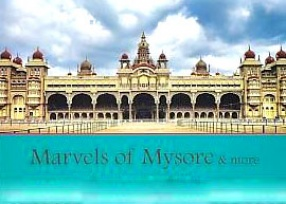 Marvels of Mysore & More