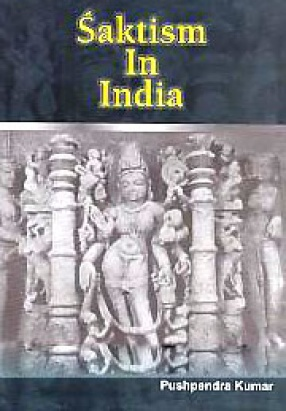 Saktism in India: With Special Reference to the Puranic Literature