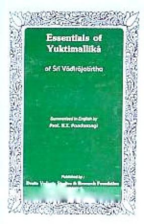 Essentials of Yuktimallika of Sri Vadirajatirtha