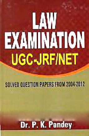Law Examination UGC-JRF/NET: Solved Question Papers From 2004-2012