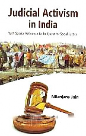 Judicial Activism in India: With Special Reference to the Quest for Social Justice