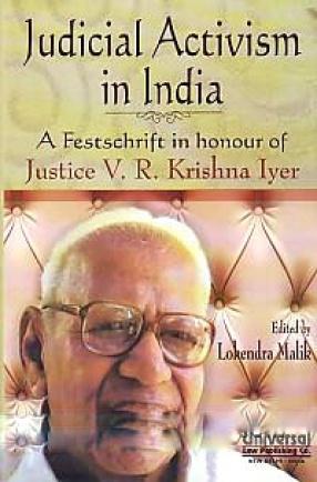 Judicial Activism in India: A Festschrift in Honour of Justice V.R. Krishna Iyer