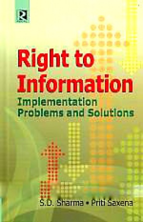 Right to Information: Implementation, Problems and Solutions