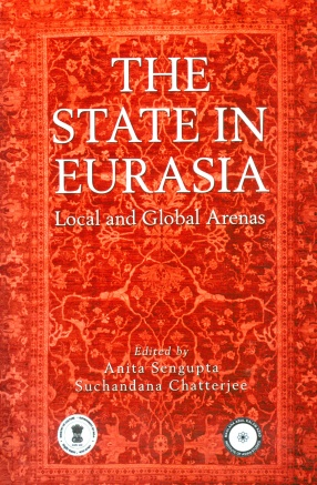 The State in Eurasia: Local and Global Arenas