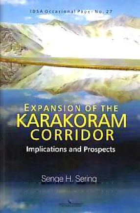 Expansion of the Karakoram Corridor: Implications and Prospects