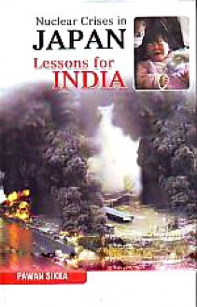 Nuclear Crises in Japan: lessons for India