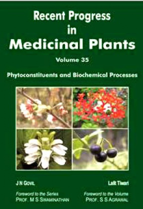 Recent Progress in Medicinal Plants: Phytoconstituents and Biochemical Processes, Volume 35