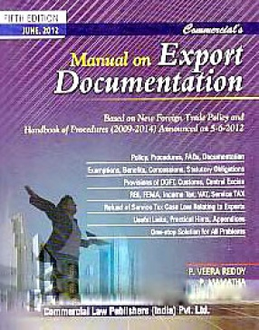 Commercial's Manual on Export Documentation: Based on New Foreign Trade Policy and Handbook of Procedures (2009-2014) Announced on 5-6-2012