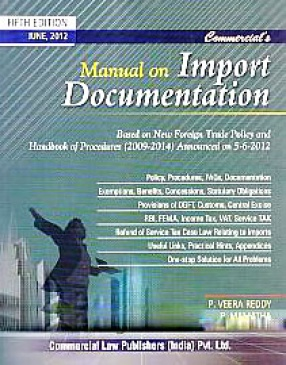 Commercial's Manual on Import Documentation: Based on New Foreign Trade Policy and Handbook of Procedures (2009-2014) Announced on 5-6-2012