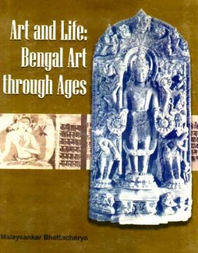 Art and Life: Bengal Art Through Ages