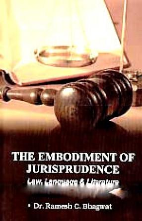 The Embodiment of Jurisprudence: Law, Language & Literature
