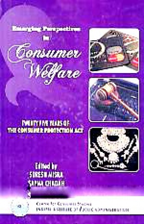 Emerging Perspectives in Consumer Welfare: Twenty Five Years of the Consumer Protection Act