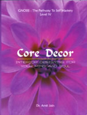 Core Decor: Interior Designing for Your Mind and Soul