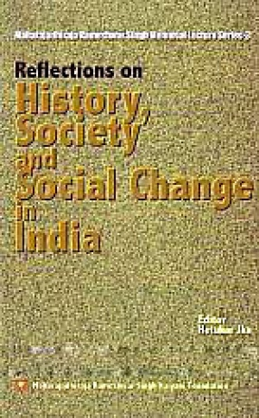 Reflections on History, Society and Social Change in India