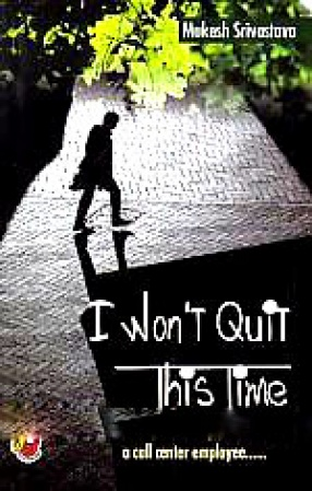I Won't Quit This Time: A Love Over the Phone Story of A Call Center Employee