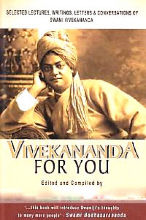 Vivekananda for You: Selected Lectures, Writings, Letters & Conversations of Swami Vivekananda