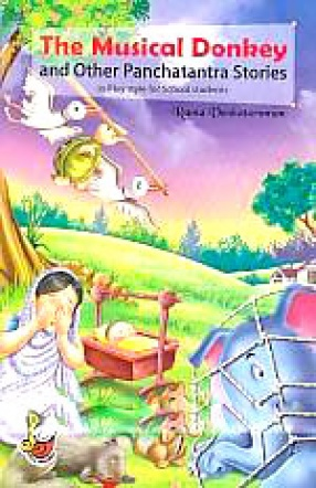 The Musical Donkey and Other Panchatantra Stories: In Play Style for School Students