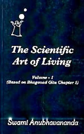 The Scientific Art of Living: Based on Bhagavad Gita