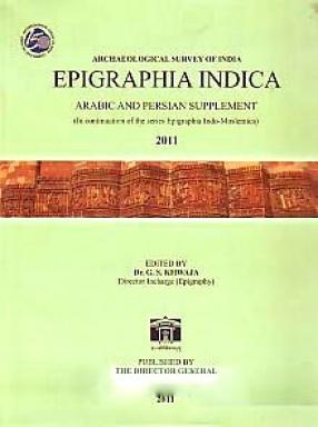 Epigraphia Indica. Arabic and Persian Supplement (In Continuation of the Series Epigraphia Indo-Moslemica)
