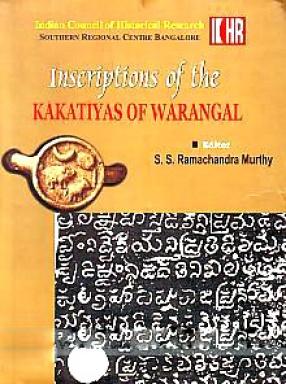 Inscriptions of the Kakatiyas of Warangal (A.D. 1050-1325)