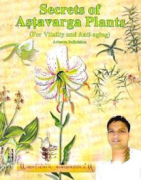 Secrets of Astavarga Plants (For Vitality and Anti-Aging)