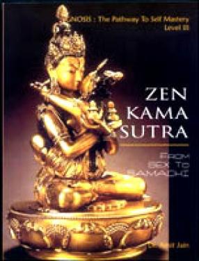 Zen Kama Sutra: From Sex to Samadhi