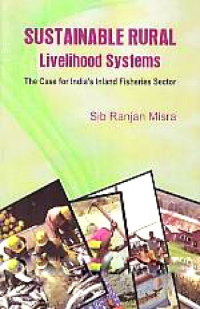 Sustainable Rural Livelihood Systems: The Case for India's Inland Fisheries Sector