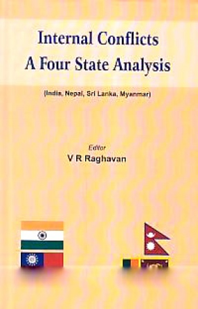 Internal Conflicts: A Four State Analysis: India, Nepal, Sri Lanka and Myanmar