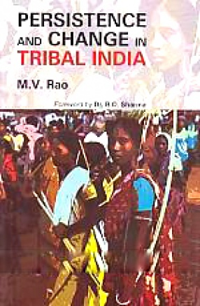 Persistence and Change in Tribal India: Saga of Tribal People of West Midnapore