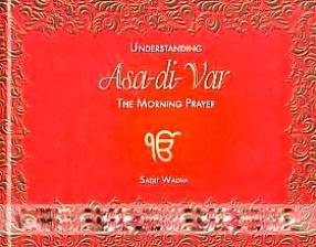 Understanding Asa-Di-Var: The Morning Prayer