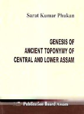 Genesis of Ancient Toponymy of Central and Lower Assam