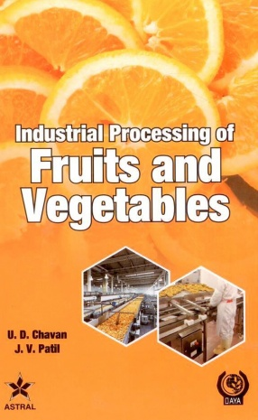 Industrial Processing of Fruits and Vegetables