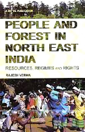 People and Forest in North East India: Resources, Regimes and Rights