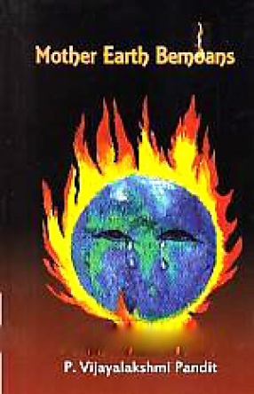 Mother Earth Bemoans: A Long Poem
