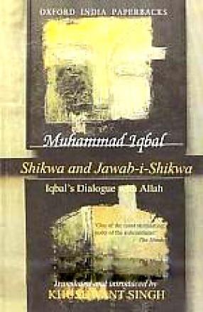 Shikwa and Jawab-i-Shikwa = Complaint and Answer: Iqbal's Dialogue with Allah