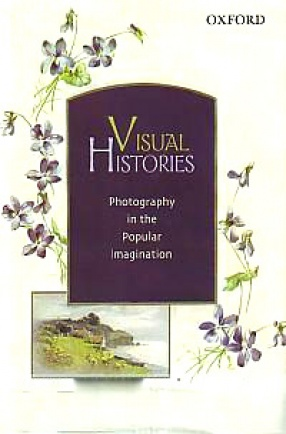 Visual Histories: Photography in the Popular Imagination