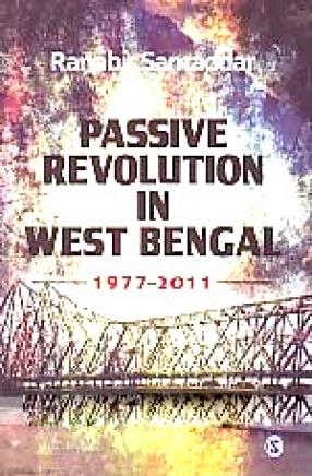 Passive Revolution in West Bengal, 1977-2011