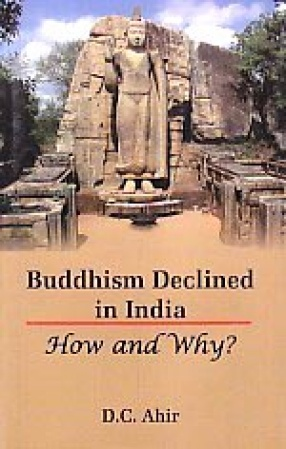 Buddhism Declined in India: How and Why