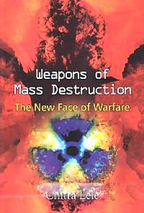 Weapons of Mass Destruction: The New Face of Warfare