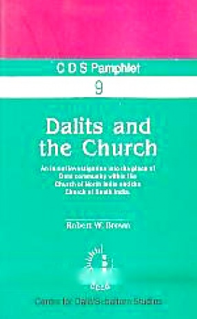 Dalits and the Church: An Initial Investigation into the Place of Dalit Community Within the Church of North India and the Church of South India