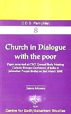 Church in Dialogue With the Poor: Paper Presented at CBCI General Body Meeting, Catholic Bishop's Conference of India, at Jallandhar, Panjab (India) on 2nd March, 2002