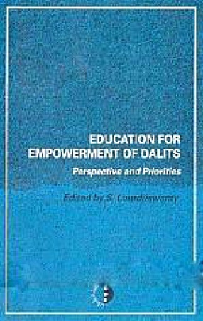 Education for Empowerment of Dalits: Perspective and Priorities