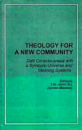 Theology for A New Community: Dalit Consciousness With a Symbolic Universe and Meaning Systems