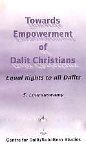 Towards Empowerment of Dalit Christians: Equal Rights to All Dalits