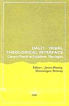 Dalit-Tribal Theological Interface: Current Trends in Subaltern Theologies